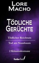 Tödliche Gerüchte: Tödlicher Reichtum und Tod am Nussbaum (eBook, ePUB)