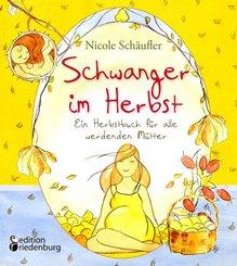 Schwanger im Herbst - Ein Herbstbuch für alle werdenden Mütter (eBook, ePUB)
