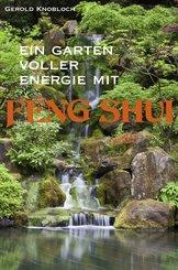 Ein Garten voller Energie mit Feng Shui (eBook, ePUB)